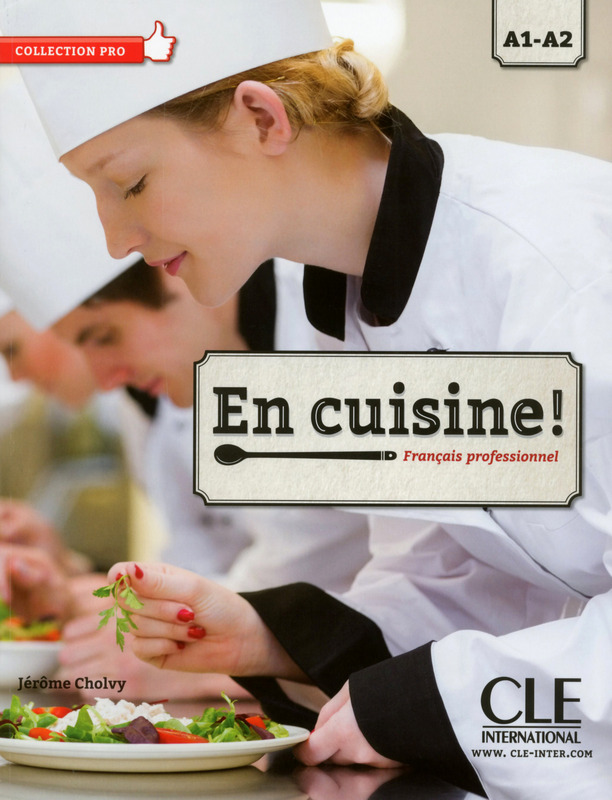 En Cuisine Niveau A1-A2 Livre + CD Audio- Collection Pro