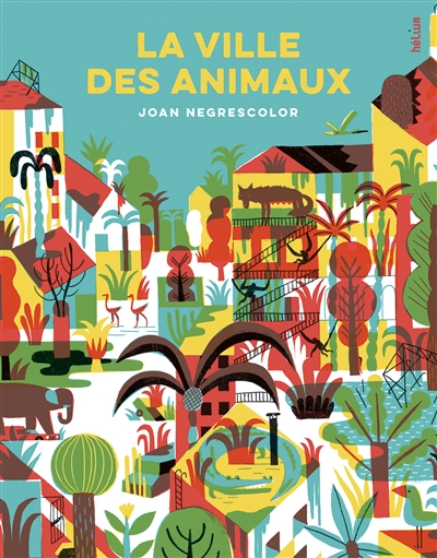 La ville des animaux - Negrescolor, Joan